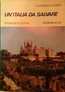 """""""Un'Italia da salvare"""", di Salvatore Giannella e Paolo Ojetti, Ed. Atlas, Bergamo, 1979"""