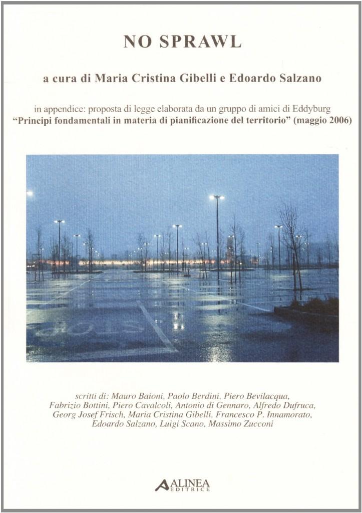 """La copertina del libro di Maria Cristina Gibelli e Edoardo Salzano """"No Sprawl"""" (Alinea 2006)."""