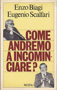 eugenio-scalfari-enzo-biagi-come-andremo-a-incominciare