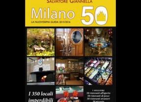 I 350 locali imperdibili di Milano (per l'Expo e oltre) Un volume di Roberto Angelino e Salvatore Giannella presenta l'elenco aggiornato dei locali divisi per categorie (ristoranti all'aperto e di pesce, stranieri, gelaterie, pasticcerie, pizzerie, aperitivi e cocktail) IN LIBRERIA LA NUOVA GUIDA MILANO 50