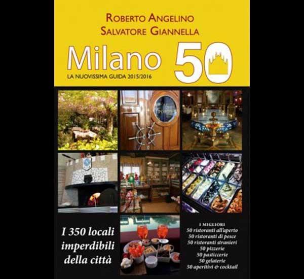 I 350 locali imperdibili <br />di Milano (per l'Expo e oltre)