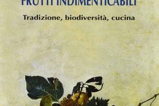 """Graziano Pozzetto, """"Frutti dimenticati frutti indimenticabili"""": la videorecensione"""