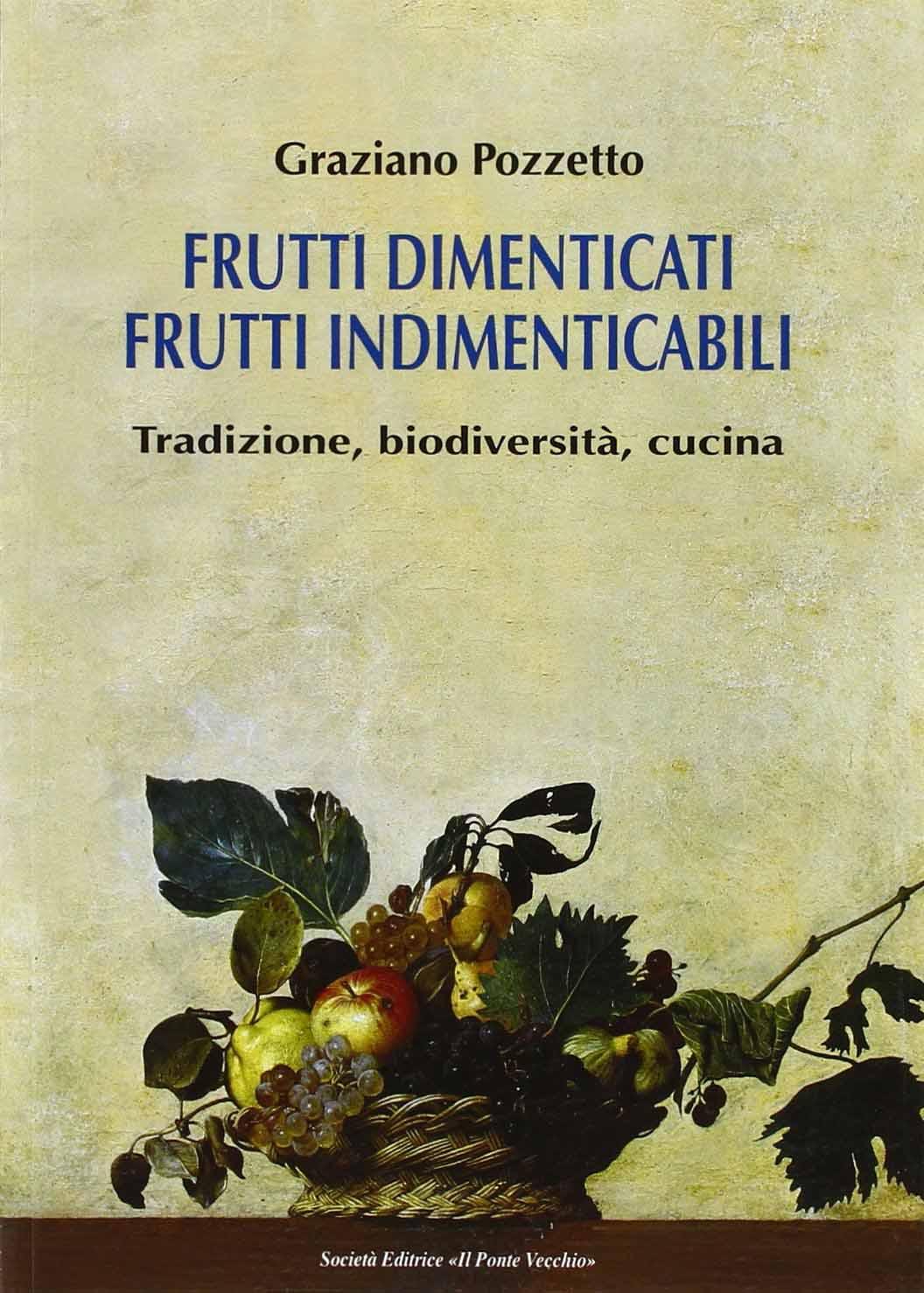 """Graziano Pozzetto, <i>""""Frutti dimenticati <br />frutti indimenticabili""""</i>: <br />la videorecensione"""