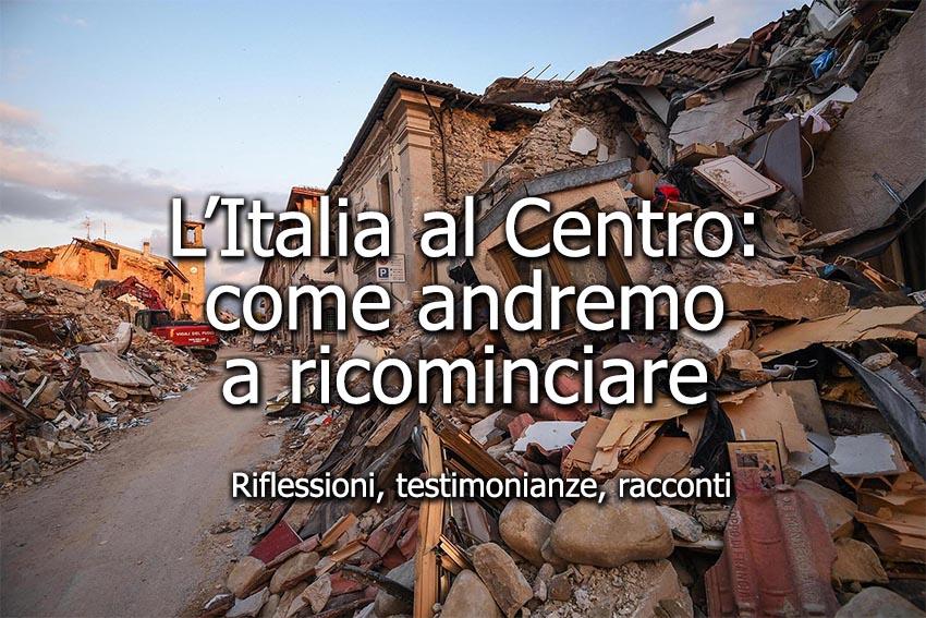 terremoto-marche-umbria-ricostruzione-riflessioni-testimonianze-racconti