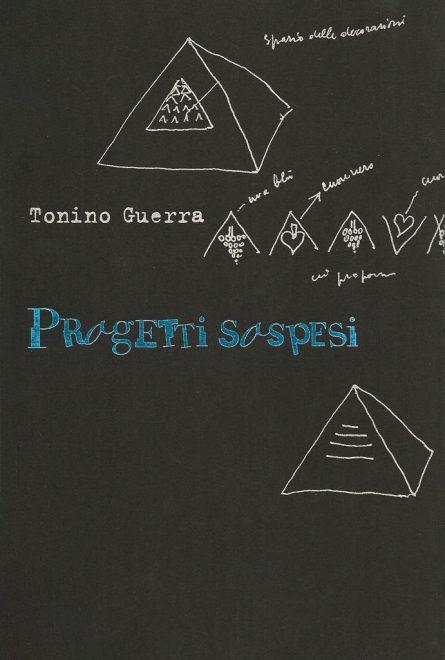 Tonino Guerra - I progetti sospesi