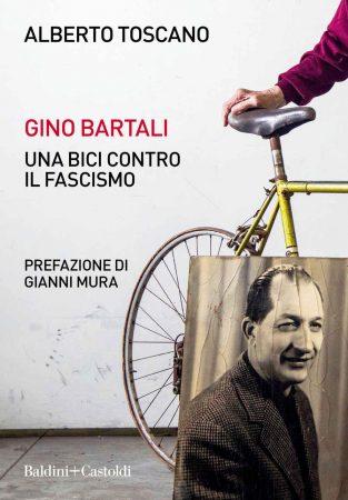 Alberto Toscano, Gino Bartali. Una bici contro il fascismo