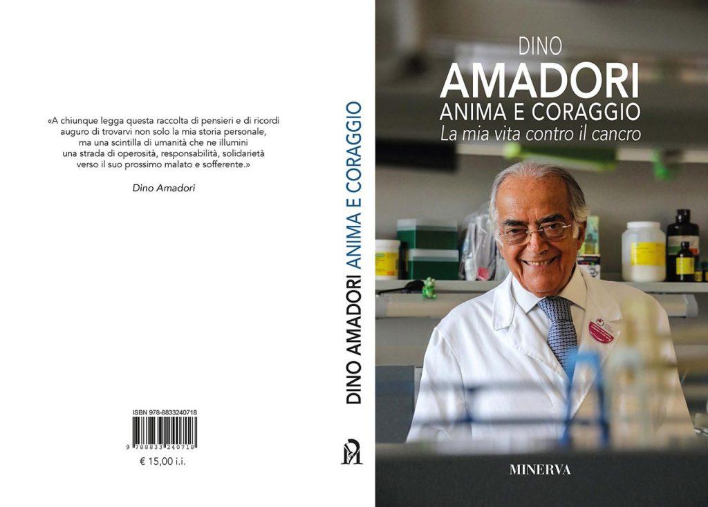 Dino Amadori - Anima e coraggio. La mia vita contro il cancro