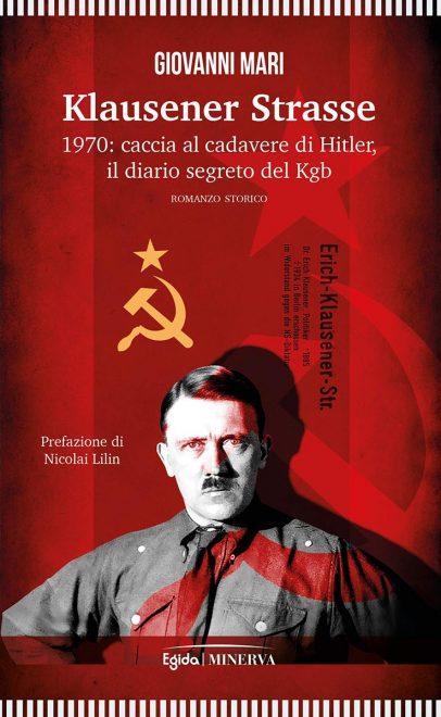 Klausener Strasse. 1970 caccia al cadavere di Hitler. Il diario segreto del Kgb