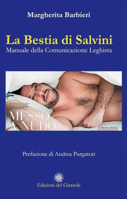 """""""La bestia di Salvini. Manuale della comunicazione leghista"""", di Margherita Barbieri"""