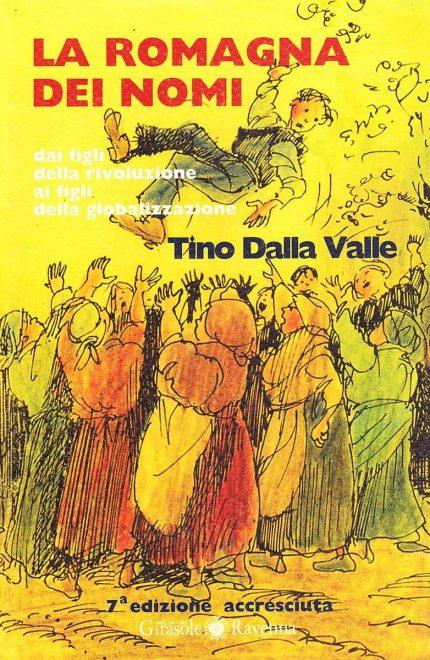 Tino Dalla Valle - La romagna dei nomi