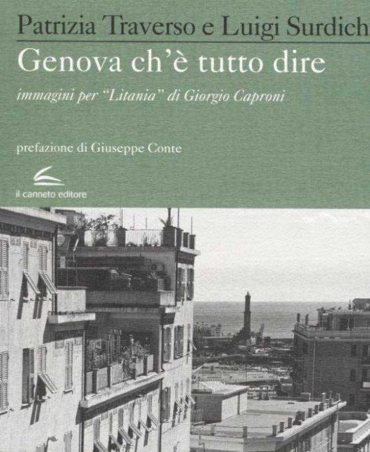 """Genova ch'è tutto dire. Immagini per """"Litania"""" di Giorgio Caproni"""