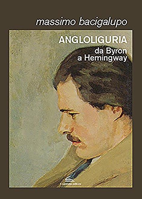 Il Canneto - Angloliguria da Byron a Hemingway - Massimo Bacigalupo