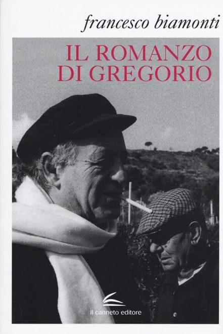"""Il Canneto - Il romanzo di Gregorio. Testi e materiali preparatori verso """"L'angelo di Avrigue"""" - Francesco Biamonti"""