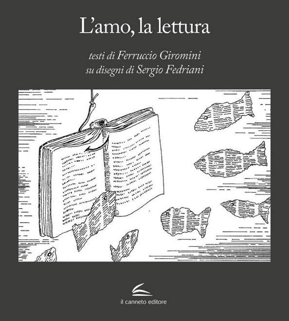 Il Canneto - L'amo, la lettura - Ferruccio Giromini e Sergio Fedriani