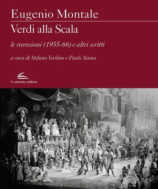 Il Canneto - Verdi alla Scala. Le recensioni (1955-66) e altri scritti - Eugenio Montale